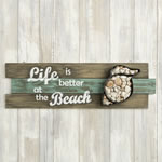 Shell Wall sign - 'Life is better at the Beach' From Gifts By Fashioncraft®